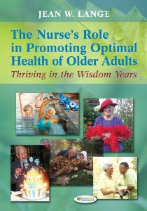 Test Bank for The Nurses Role in Promoting Optimal Health of Older Adults Thriving in the Wisdom Years 1st Edition Jean W Lange