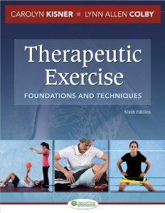 Test Bank for Therapeutic Exercise Foundations and Techniques, 6th Edition : Kisner