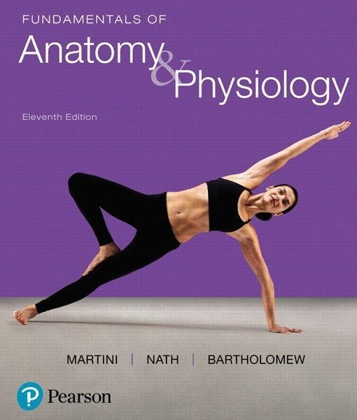 Solution Manual For Fundamentals Of Anatomy And Physiology 11th Edition By Martini