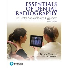 Test Bank for Essentials of Dental Radiography for Dental Assistants and Hygienists 10th Edition by Thompson