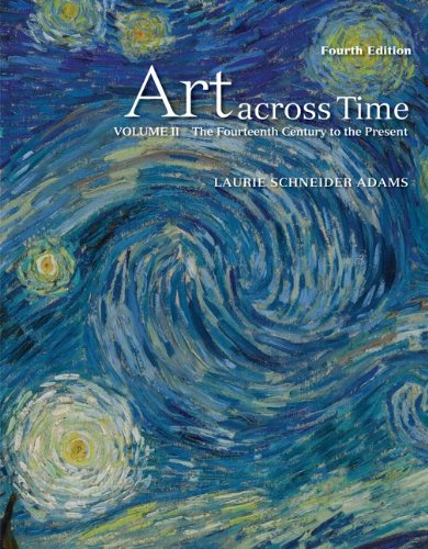 Test Bank For Art Across Time, Vol. 2: The Fourteenth Century to the Present, 4th Edition 4th Edition