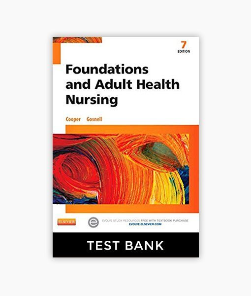 Foundations and Adult Health Nursing 7th edition Cooper, Gosnell Test Bank