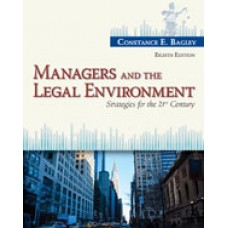 Test Bank for Managers and the Legal Environment Strategies for the 21st Century, 8th Edition