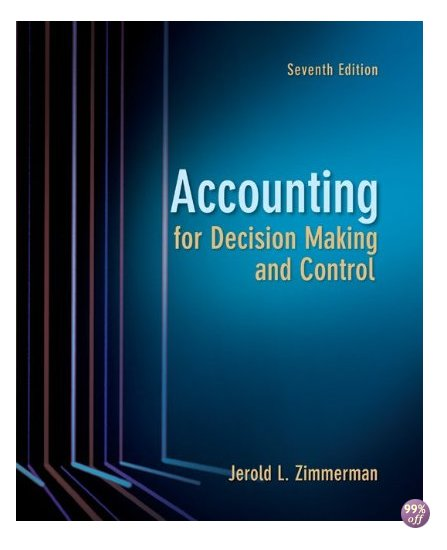 Solution Manual for Accounting for Decision Making and Control 7th edition by Zimmerman