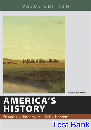 Americas History Value Edition 9th Edition Edwards Test Bank