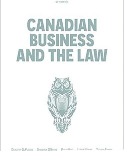 Canadian Business and the Law Canadian 6th Edition Duplessis Solutions Manual