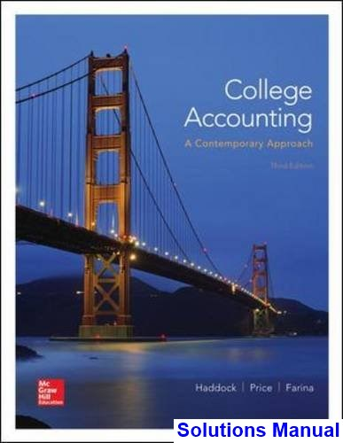 College Accounting A Contemporary Approach 3rd Edition Haddock Solutions Manual