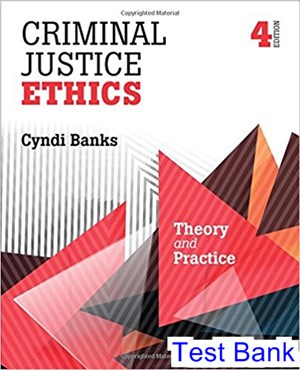 Criminal Justice Ethics Theory and Practice 4th Edition Banks Test Bank