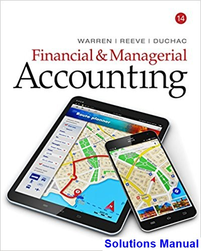 Financial and Managerial Accounting 14th Edition Warren Solutions Manual