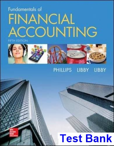Fundamentals of Financial Accounting 5th Edition Phillips Test Bank