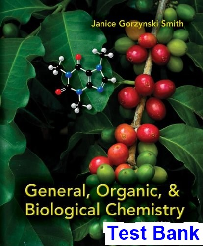 General Organic and Biological Chemistry 2nd Edition Janice Gorzynski Smith Test Bank