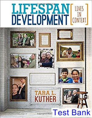 Lifespan Development Lives in Context 1st Edition Kuther Test Bank