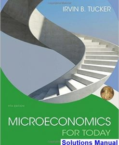 Microeconomics For Today 9th Edition Tucker Solutions Manual