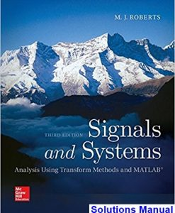 Signals and Systems Analysis Using Transform Methods and MATLAB 3rd Edition Roberts Solutions Manual