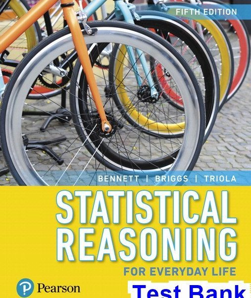 Statistical Reasoning for Everyday Life 5th Edition Bennett Test Bank