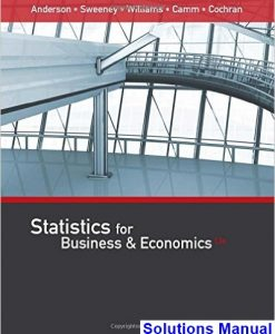 Statistics for Business and Economics 13th Edition Anderson Solutions Manual