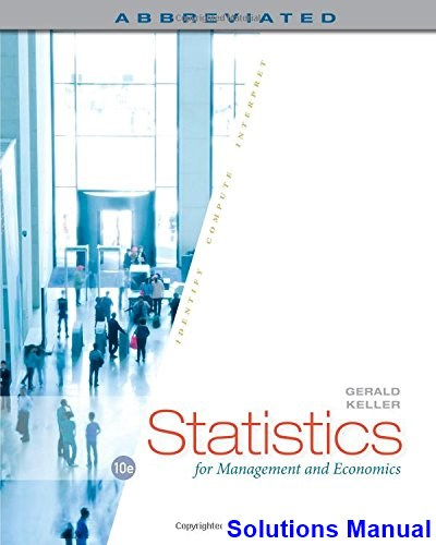Statistics for Management and Economics Abbreviated 10th Edition Gerald Keller Solutions Manual
