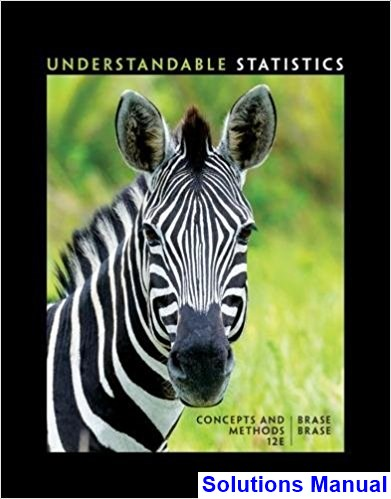 Understandable Statistics Concepts and Methods 12th Edition Brase Solutions Manual