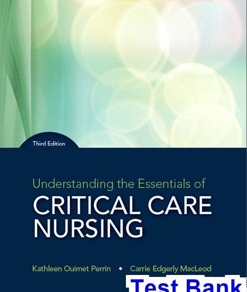 Understanding the Essentials of Critical Care Nursing 3rd Edition Perrin Test Bank
