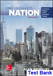 Unfinished Nation A Concise History of the American People 8th Edition Alan Brinkley Test Bank