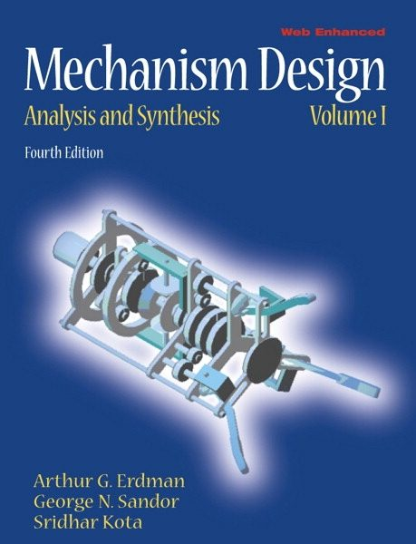 Solution Manual for Mechanism Design: Analysis and Synthesis, 4/E 4th Edition Arthur G. Erdman, George N. Sandor, Sridhar Kota