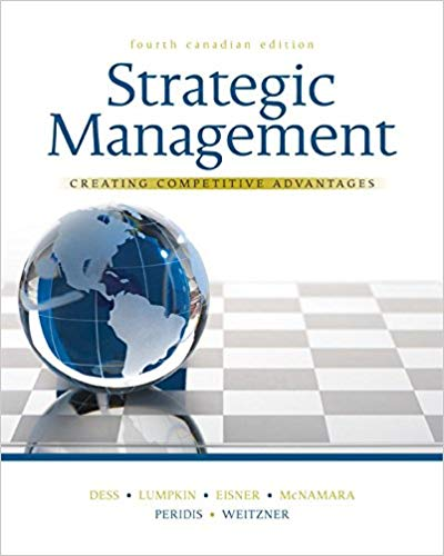 Test Bank for Strategic Management : Creating Competitive Advantages 4th Canadian Edition