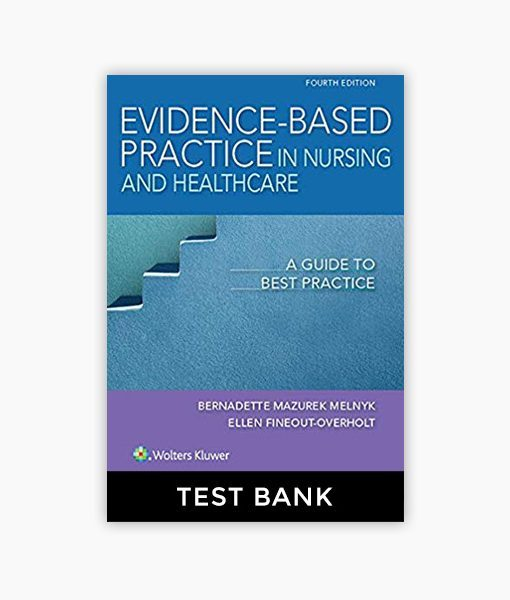Test Bank for Evidence-Based Practice in Nursing & Healthcare 4th Edition