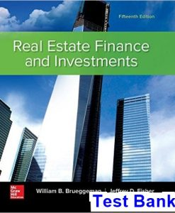 Real Estate Finance and Investments 15th Edition Brueggeman Test Bank