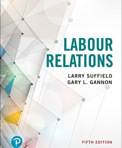 Test Bank for Labour Relations 5th by Suffield