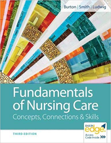 Test Bank for Fundamentals of Nursing Care Concepts, Connections & Skills 3rd by Burton