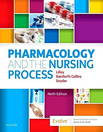 Test Bank for Pharmacology and the Nursing Process 9th by Lilley