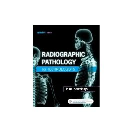 Test Bank for Radiographic Pathology for Technologists 7th Edition by Kowalczyk