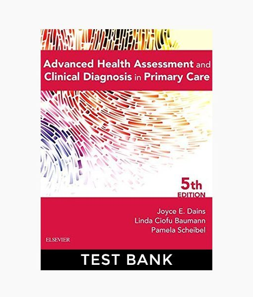 Test Bank for Advanced Health Assessment & Clinical Diagnosis in Primary Care 5th Edition