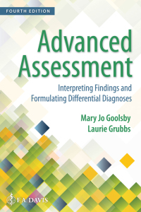 Test Bank for Advanced Assessment Interpreting Findings and Formulating Differential Diagnoses by Goolsby