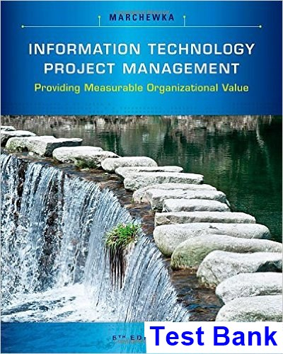 Information Technology Project Management Providing Measurable Organizational Value 5th Edition Marchewka Test Bank