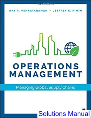 Operations Management Managing Global Supply Chains 1st Edition Venkataraman Solutions Manual