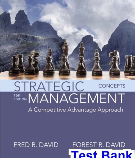 Strategic Management A Competitive Advantage Approach Concepts 16th Edition David Test Bank