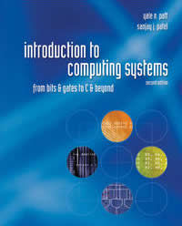 Solution Manual for Introduction to Computing Systems: From Bits & Gates to C & Beyond 2nd Edition Yale Patt, Sanjay Patel