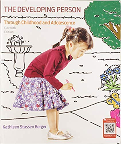 Test Bank for Developing Person Through Childhood and Adolescence 11th by Berger