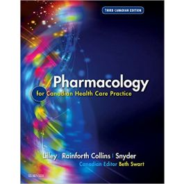 Test Bank for Pharmacology for Canadian Health Care Practice 3rd Edition by Lilley