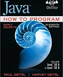 Solution Manual for Java How to Program, Early Objects (11th Edition) (Deitel: How to Program) 11th Edition