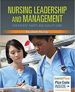 Test Bank for Nursing Leadership and Management for Patient Safety and Quality Care 1st Edition