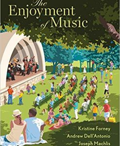Test Bank for The Enjoyment of Music (Thirteenth Edition) Thirteenth Edition