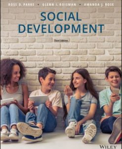 Test Bank for Social Development, 3rd Edition, Ross D. Parke, ISBN: 1119498058, ISBN: 9781119498056