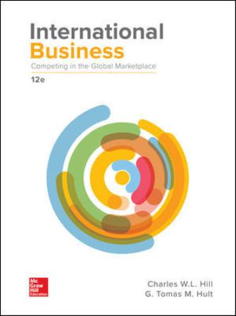Test Bank for International Business: Competing in the Global Marketplace, 12th Edition, Charles W. L. Hill, G. Tomas M. Hult, ISBN10: 1259929442, ISBN13: 9781259929441