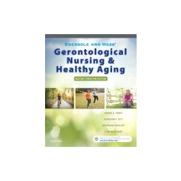 Test Bank for Ebersole and Hess Gerontological Nursing and Healthy Aging 2nd Canadian Edition by Touhy
