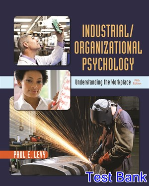 Industrial Organizational Psychology Understanding the Workplace 5th Edition Levy Test Bank
