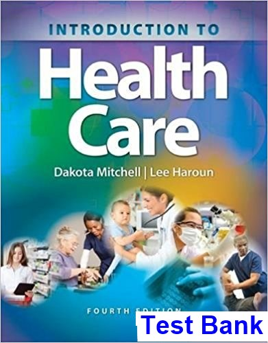 Introduction to Health Care 4th Edition Mitchell Test Bank