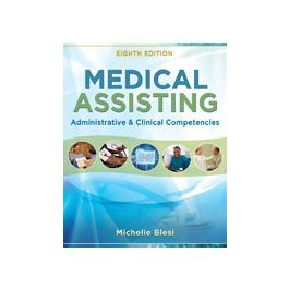 Test Bank for Medical Assisting Administrative and Clinical Competencies 8th Edition by Blesi