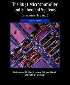 Solution Manual for 8051 Microcontroller and Embedded Systems, The, 2/E 2nd Edition Muhammad Ali Mazidi, Janice G. Mazidi, Rolin D. McKinlay